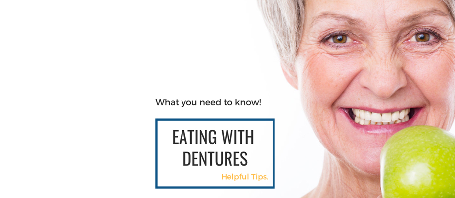 eating with dentures - tips on getting comfortable with your dentures